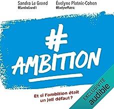 #Ambition. Et si l'ambition était un joli défaut