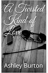 A Twisted Kind of Love (Dark Beast Book 1) Kindle Edition