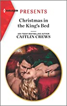 Christmas in the King`s Bed (Royal Christmas Weddings Book 1)
