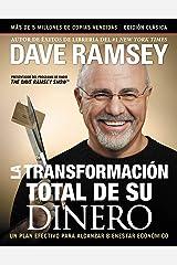La transformación total de su dinero: Edición clásica: Un plan efectivo para alcanzar bienestar financiero (Spanish Edition) Kindle Edition