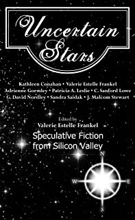 Uncertain Stars: Speculative Fiction from Silicon Valley