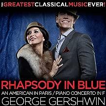 George Gershwin: Rhapsody in Blue, An American in Paris, Piano Concerto in F - The Greatest Classica