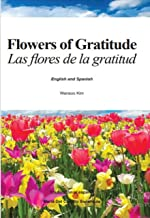 Flowers of Gratitude : Las flores de la gratitud in English and Spanish