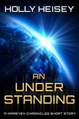 An Understanding: A Kaireyeh Chronicles Short Story Kindle Edition