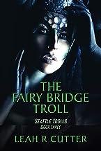 The Fairy Bridge Troll (Seattle Trolls Book 3)