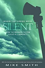"""""""When the Sirens Were Silent"""" How the Warning System Failed a Community"""