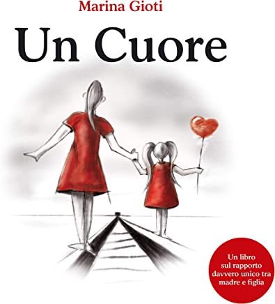 Un Cuore: Un libro sul rapporto davvero unico tra madre e figlia