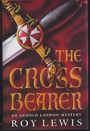 The Cross Bearer: An Arnold Landon Mystery