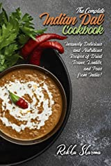 The Complete Indian Dal Cookbook: Insanely Delicious and Nutritious Recipes of Dried Beans, Lentils, and Peas from India! (Indian Cookbook) Kindle Edition