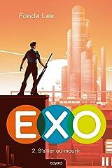 Exo, Tome 02: EXO : S'allier ou mourir (Exo, 2) (French Edition) Paperback
