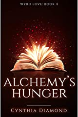 Alchemy's Hunger (Wyrd Love Book 4) Kindle Edition