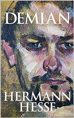 Demian: Die Geschichte von Emil Sinclairs Jugend (German Edition)