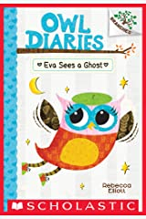 Eva Sees a Ghost: A Branches Book (Owl Diaries #2) Kindle Edition