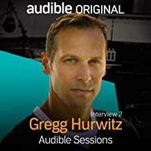 Gregg Hurwitz - February 2020: Audible Sessions: FREE Exclusive Interview
