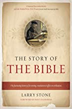 The Story of the Bible: A fascinating history of its writing, translation & effect on civilization