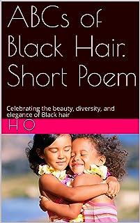 ABCs of Black Hair. Short Poem: Celebrating the beauty, diversity, and elegance of Black hair (English Edition)