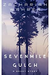 Sevenmile Gulch: A Short Story Kindle Edition