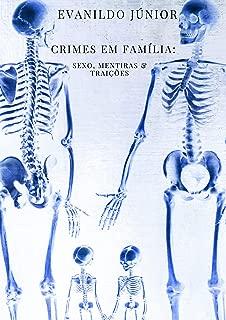 Sexo, Mentiras & Traições (Crimes Em Família Livro 1) (Portuguese Edition)