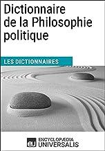 Dictionnaire de la Philosophie politique: Les Dictionnaires d'Universalis