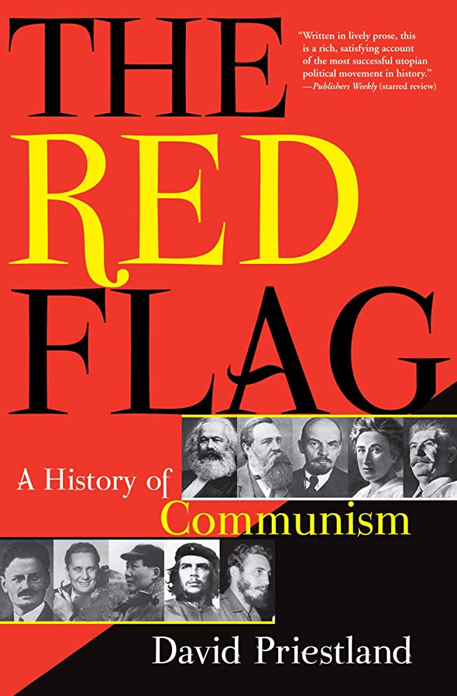 一人で熱心全体The Red Flag: A History of Communism (English Edition)