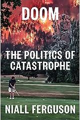 Doom: The Politics of Catastrophe Kindle Edition