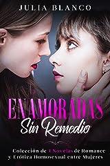 Enamoradas sin Remedio: Colección de 4 Novelas de Romance y Erótica Homosexual entre Mujeres Versión Kindle