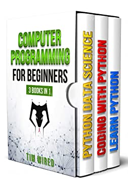 Computer Programming for Beginners: The essential guide on Python with hand-on projects. Coding for beginners. Сonsecutive steps from the basic to the advanced level (Python for Beginners Book 4)