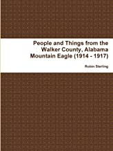 People and Things from the Walker County, Alabama Jasper Mountain Eagle (1914 - 1917)