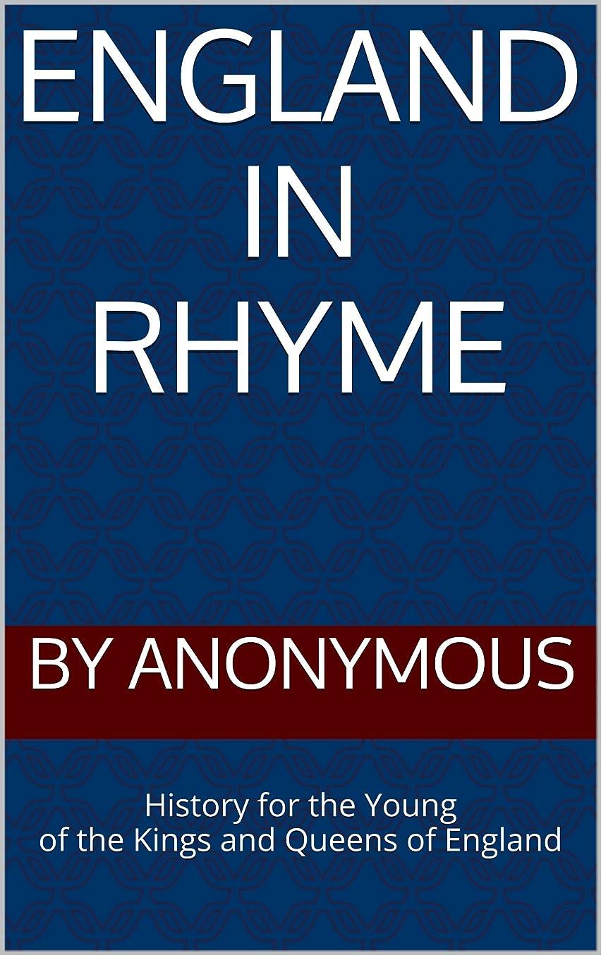 ページェントモッキンバードサーキュレーションEngland in Rhyme: History for the Young of the Kings and Queens of England (English Edition)