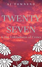 Twenty Seven & the Unkindness of Crows