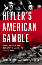 Hitler's American Gamble: Pearl Harbor and Germany's March to Global War
