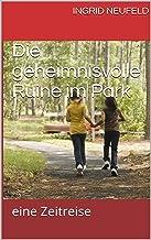 Die geheimnisvolle Ruine im Park: eine Zeitreise (German Edition)