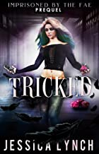 Tricked (Imprisoned by the Fae Book 0)