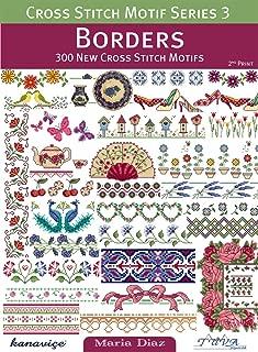 Cross Stitch Motif Series 3: Borders: 300 New Cross Stitch Motifs
