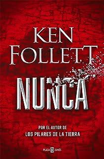Nunca: La nueva novela de Ken Follett, autor de Los pilares de la Tierra: 1001 (Éxitos)