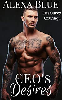 CEOs Desires (His Curvy Craving Book 1)