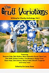 The Gruff Variations: Writing for Charity Anthology, Vol. 1 Kindle Edition