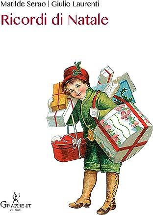 Ricordi di Natale (Natale ieri e oggi [narrativa] Vol. 4)