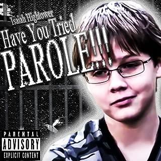 have you tried parole