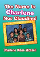 The Name Is Charlene Not Claudine!