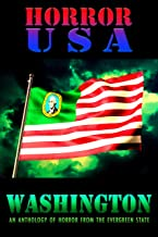 HORROR USA - WASHINGTON: AN ANTHOLOGY OF HORROR FROM THE EVERGREEN STATE