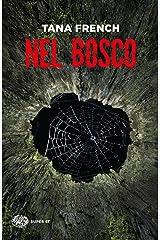 Nel bosco (Le indagini della squadra Omicidi di Dublino Vol. 1) Formato Kindle