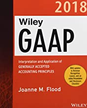 Wiley GAAP 2018: Interpretation and Application of Generally Accepted Accounting Principles Set (Wiley Regulatory Reporting)