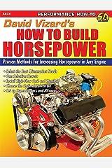 David Vizard's How to Build Horsepower (S-A Design) Kindle Edition