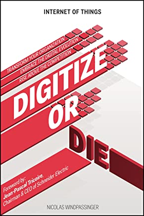 Digitize or Die: Transform your organization. Embrace the digital evolution. Rise above the competition.