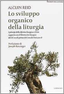 Lo sviluppo organico della liturgia. I principi della