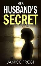HER HUSBAND'S SECRET a gripping crime thriller full of twists