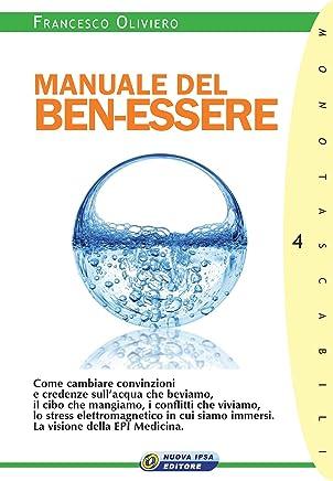 Manuale del ben-essere (Monotascabili Vol. 4)