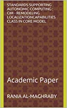 Standards Supporting Autonomic Computing : CIM - Remodeling LocalizationCapabilities class in Core Model: Academic Paper
