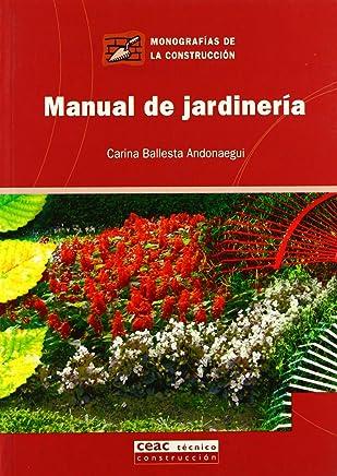 Manuel De Jardineria / Gardening Manual (Monografias de la Construccion) (Spanish Edition)